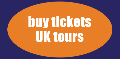 Buy tickets for UK shows
